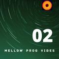 Mellow Prog Vibes 02