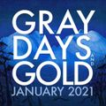 Gray Days and Gold - January 2021