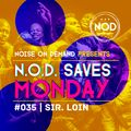 NOD Saves Monday #035 | Dj Sir. Loin | #AfroTech #DeepAfro #AfroHouse
