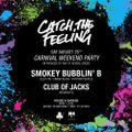 Smokey Bubblin B (Live DJ Set) @ Catch The Feeling - 25/08/18