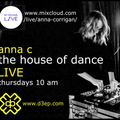 The House of Dance with Anna C  on the D3EP Radio Network and Mixcloud LIVE 8/4/21