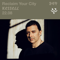 KESSELL - Live @ Reclaim Your City - Rinse FM Podcast#397 (22.08.2020)