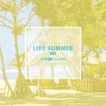 LIKE SUMMER #001 - R&B,Pop,Afrobeats,Trap,Hiphop,Dancehall