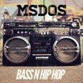 mSdoS on Bass Hip Hop