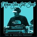 I Know You Got Soul - The DJ Mentos Podcast - Episode 02