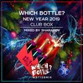 WHICH BOTTLE?: NEW YEAR 2019 CLUB BOX (Mixed by Sharapov)