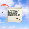 "Interface Message Processor #40: ""insanity makes perfect"""