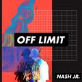 OFF LIMIT 001 - Nash Jr [21-03-2019]