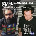 Intergalactic Crud w/ Gost Zvuk - 30/04/21