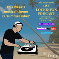 Live Lockdown Podcast - 5th June - Ep. 30