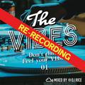 THE VIBES #001 RE-RECORDING R&B,HipHop,Urban,Pop,Dancehall,Trap