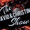 David & Christina Show Episode 34 - Includes 3 interviews