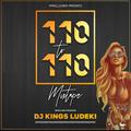 110 To 110 Mixtape - Dj Kings Ludeki