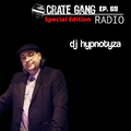 Crate Gang Radio Ep. 69: DJ Hypnotyza (Special Valentines Day Edition)