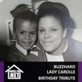 Buzzhard - Lady Carolle Birthday Tribute  - Part 2 - 15 JUN 2019