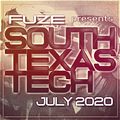 Fuze presents :: SOUTH TEXAS TECH :: July 2020 (SELECT EXTENDED MIX)