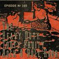 Episode 105 - The Heavy Duty Tooty Fruity Rock And Roll Hour