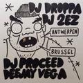 Antwerpen / Brussel - Dj Droppa - Dj 2EZ - Dj Proceed - Dj Vega
