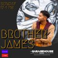 Brother James. The Garage House Radio. Guest Mix. 6th June 2021