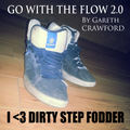 Go With The Flow 2.0 - I <3 Dirty Step Fodder