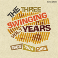 The Three Swinging Years 1963-64-65 Feat. Beatles, Marc Bolan, Solomon Burke, Lee Dorsey, Zombies