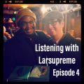 Listening with Larsupreme: Episode #4 - It Takes Two April 9, 2020
