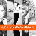 KovaMeBad90smix