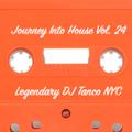 Legendary DJ Tanco NYC - Journey Into House Vol. 24