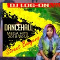 DJ LOG-ON MEGA HITS OF 2018-2019  DANCEHALL MIX  (RAW)