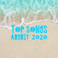 Top Songs August 2020 - A DJ Mike Walter Mix