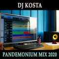 PANDEMONIUM MIX 2020  ( By Dj Kosta )