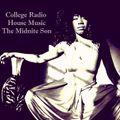 College Radio  'Genre House Music 'The Midnite Son