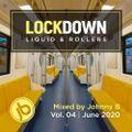 Johnny B Lockdown Liquid & Rollers Mix Vol. 04 - June 2020