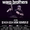 Warp Brothers - Here We Go Again Radio #178