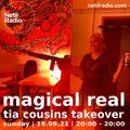 Magical Real w/ Tia Cousins - 19th September 2021
