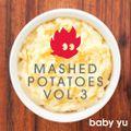 Mashed Potatoes Vol. 3