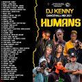 DJ KENNY HUMANS DANCEHALL MIX MAY 2021