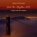 Approximate pres. Feel The Rhythm 004 [Guest Mix By Omega [PL]]
