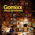 Gomixx(Happy BreakBeats)