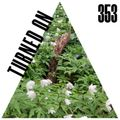 Turned On 353: Prins Thomas, Brawther, Wayward, Thrilogy, Ten Fingerz
