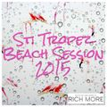 RICH MORE: St. Tropez Beach Session 2015