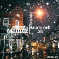 Mixtion Podcast Presented By Sergio Marttez #25