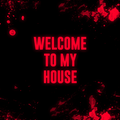 VERHOVNIY - WELCOME TO MY HOUSE