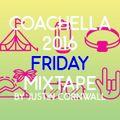 Coachella Friday 2016 Mixtape