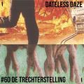 Dateless Daze - #60 DE KLOOTZAK VAN HELLEGAT PRESENTS DE TRECHTERSTELLING