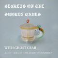 Secrets of the Sunken Caves w/ Ghost Crab - Bass / Brass / Fragments of Light