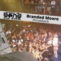 Branded Moore Throwback (Word is Bond Rap Radio)