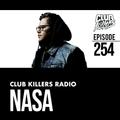 Club Killers Radio #254 - Nasa