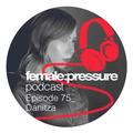 female:pressure podcast Episode 75: Danitza