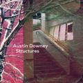 Austin Downey - Structures